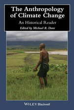 The Anthropology of Climate Change : An Historical Reader