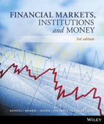 Financial Markets, Institutions and Money  : 3rd Edition - Kidwell
