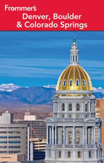 Frommer's Denver, Boulder & Colorado Springs : Frommer's Complete Guides - Eric Peterson