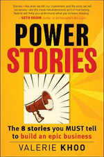 Power Stories : The 8 Stories You Must Tell to Build an Epic Business - Valerie Khoo