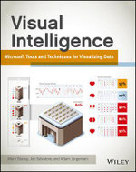 Visual Intelligence : Microsoft Tools and Techniques for Visualizing Data - Mark Stacey