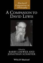 A Companion to David Lewis : Blackwell Companions to Philosophy