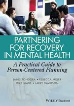 Partnering for Recovery in Mental Health : A Practical Guide to Person-Centered Planning - Janis Tondora