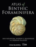 Atlas of Benthic Foraminifera : A New Biography - Ann Holbourn