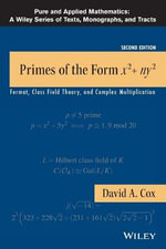 Primes of the Form X2+ny2 : Fermat, Class Field Theory, and Complex Multiplication - David A. Cox