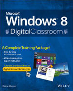 Microsoft Windows 8 Digital Classroom : A Complete Training Package - Elaine J. Marmel