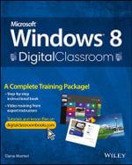Microsoft Windows 8 Digital Classroom : A Complete Training Package - Elaine J. Marmel