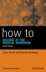 How to Succeed at the Medical Interview : How - How to Series - Chris Smith