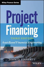 Project Financing : Asset-Based Financial Engineering - John D. Finnerty