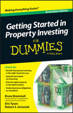 Getting Started in Property Investing for Dummies, Australian Edition : A Buy-to-let Manual - Bruce Brammall