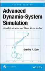 Advanced Dynamic-system Simulation : Model Replication and Monte Carlo Studies - Granino A. Korn