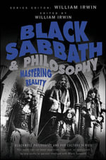 Black Sabbath and Philosophy : Mastering Reality