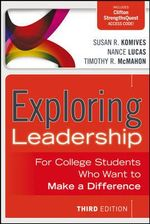 Exploring Leadership : for College Students Who Want to Make a Difference - Susan R. Komives