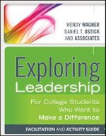 Exploring Leadership : for College Students Who Want to Make a Difference Facilitation and Activity Guide - Wendy Wagner