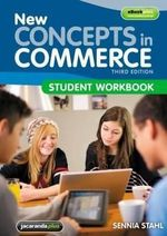 New Concepts in Commerce 3E Student Workbook - Sennia Stahl
