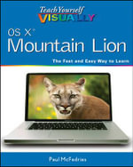 Teach Yourself Visually OS X Mountain Lion - Paul McFedries