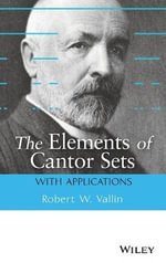 The Elements of Cantor Sets : with Applications - Robert W. Vallin