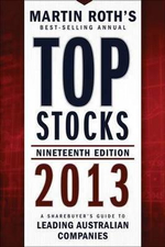 Top Stocks 2013 : A Sharebuyer's Guide to Leading Australian Companies - Martin Roth