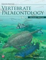 Vertebrate Palaeontology - Michael J. Benton