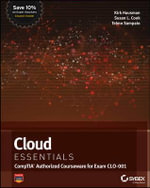 Cloud Essentials : (CompTIA Authorized Courseware for Exam CLO-001) - Kalani Kirk Hausman