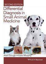 Differential Diagnosis in Small Animal Medicine - Alex Gough