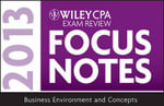 Wiley CPA Examination Review 2013 Focus Notes : Business Environment and Concepts - Wiley