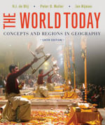 The World Today : Concepts and Regions in Geography - H J De Blij