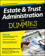 Estate & Trust Administration For Dummies : A global guide to the law for anyone writing onlin... - Margaret Atkins Munro