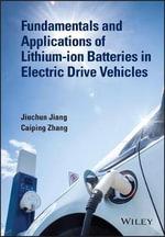 Fundamentals and Application of Lithium-Ion Batteries in Electric Drive Vehicles - Jiuchun Jiang