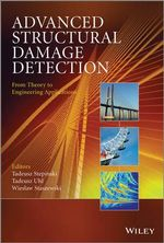 Advanced Structural Damage Detection : from Theory to Engineering Applications - Tadeusz Stepinski