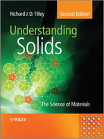 Understanding Solids : The Science of Materials - Richard J. D. Tilley