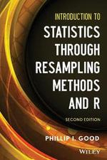 Introduction to Statistics Through Resampling Methods and R - Phillip I. Good