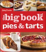 Betty Crocker the Big Book of Pies : The Story of Traditional Arab Sweets - Betty Crocker Editors