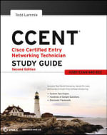 CCENT Cisco Certified Entry Networking Technician Study Guide : (ICND1 Exam 640-822) - Todd Lammle