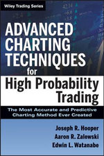 Advanced Charting Techniques for High Probability Trading : The Most Accurate and Predictive Charting Method Ever Created - Joseph R. Hooper