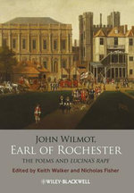 John Wilmot, Earl of Rochester : The Poems and Lucina's Rape