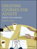 Creating Courses for Adults : Design for Learning - Ralf St.Clair