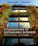 Foundations of Sustainable Business : Theory, Function, and Strategy - Nada R. Sanders