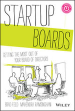 Startup Boards : Recreating the Board of Directors to be Relevant to Entrepreneurial Companies - Brad Feld
