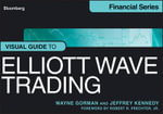 The Visual Guide to Elliott Wave Trading - Wayne Gorman