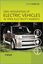 Grid Integration of Electric Vehicles in Open Electricity Markets - Qiuwei Wu