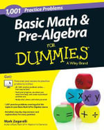 1001 Basic Math & Pre-Algebra Practice Problems For Dummies : For Dummies (Lifestyles Paperback) - Mark Zegarelli