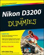 Nikon D3200 For Dummies - Julie Adair King