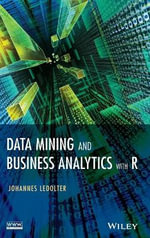 Data Mining and Business Analytics with R : Models, Methods and Applications - Johannes Ledolter