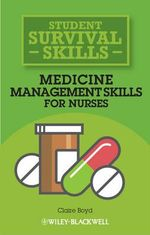 Medicine Management Skills for Nurses : Student Survival Skills - Claire Boyd