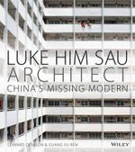 Luke Him Sau, Architect : China's Missing Modern - Edward Denison