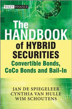 The Handbook of Hybrid Securities : Convertible Bonds, Coco Bonds and Bail-in - Jan de Spiegeleer