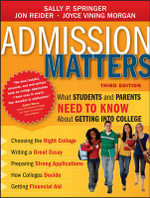 Admission Matters : What Students and Parents Need to Know About Getting into College - Sally P. Springer