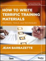 How to Write Terrific Training Materials : Methods, Tools, and Techniques - Jean Barbazette