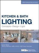 Kitchen and Bath Lighting : Concept, Design, Light - Dan Blitzer